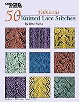 50 Fabulous Knitted Lace Stitches