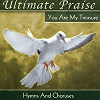 Ultimate Praise: You Are My Tr
