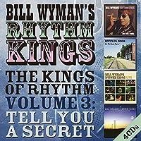The Kings Of Rhythm, Volume 3: Tell You A Secret by Bill WymanS Rhythm Kings (2005-02-01)