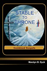 Stable to Throne: Combined Gospels ペーパーバック