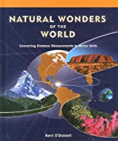 Natural Wonders of the World: Converting Measurements to Metric Units (Powermath)