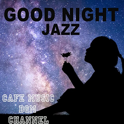 GOOD NIGHT JAZZ ~Relaxing Jazz...