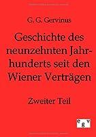 Geschichte Des Neunzehnten Jahrhunderts Seit Den Wiener Vertragen