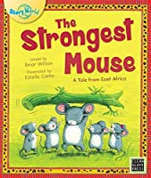 The Strongest Mouse: A Tale from East Africa; Big Book Edition (Story World)