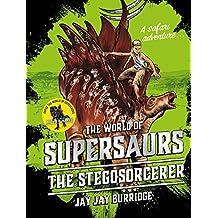 Supersaurs 2: The Stegosorcerer