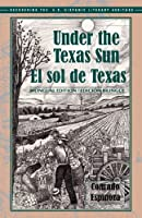 Under the Texas Sun/ El Sol De Texas (Recovering the US Hispanic Literary Heritage)