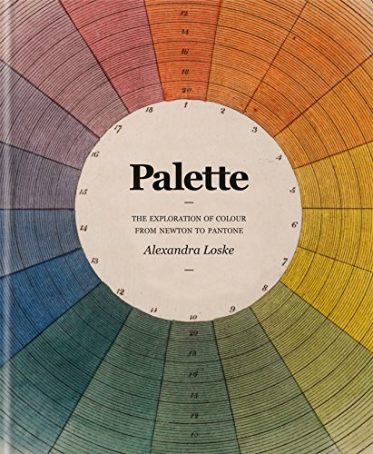 Palette: The Exploration of Colour from Newton to Pantone (English Edition)