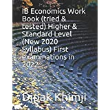 IB Economics Work Book (tried & tested) Higher & Standard Level (New 2020 Syllabus) First examinations in 2022