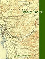 Weekly Planner: San Diego, California (1904): Vintage Topo Map Cover