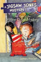 The Case of the Million Dollar Mystery (A Jigsaw Jones Mystery)