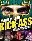 Kick-Ass: Creating the Comic, Making the Movie