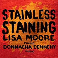 Stainless Staining by Donnacha Dennehy (2012-07-26)