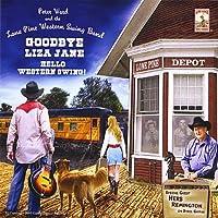 Goodbye Liza Jane: Hello Western Swing!