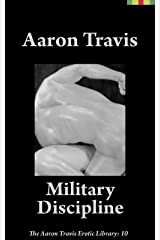 Military Discipline (The Aaron Travis Erotic Library Book 10) Kindle Edition