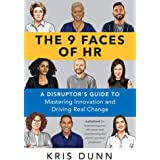 9 Faces of HR: A Disruptor's Guide to Mastering Innovation and Driving Real Change