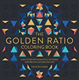 The Golden Ratio Coloring Book: And Other Mathematical Patterns Inspired by Nature and Art