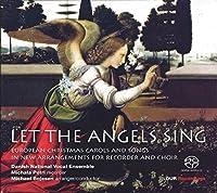 """""""さあ、天使の歌を""""…「リコーダーと合唱」の新しいアレンジによるヨーロッパのクリスマス・キャロルと歌曲集"""