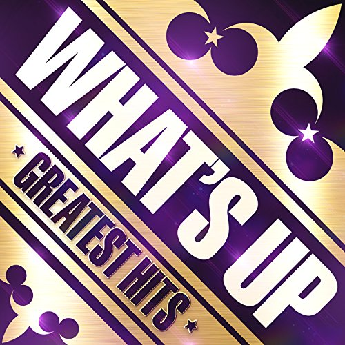 WHAT'S UP GREATEST HITS [Explicit]