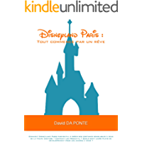 Disneyland Paris : Tout commence par un rêve: Comment Disney…