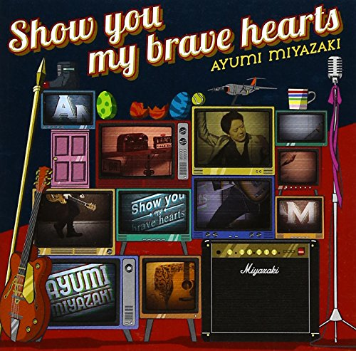 Show you my brave hearts(初回限定盤)(DVD付)