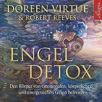 Engel Detox: Den Koerper von emotionalen, koerperlichen und energetischen Giften befreien