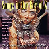 Songs in the Key of Z, Vol. 1: The Curious Universe of Outsider Music