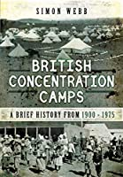 British Concentration Camps: A Brief History: From 1900 - 1975