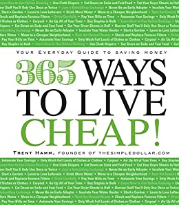 365 Ways to Live Cheap: Your Everyday Guide to Saving Money by [Hamm, Trent]