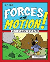 Explore Forces and Motion!: With 25 Great Projects (Explore Your World!)