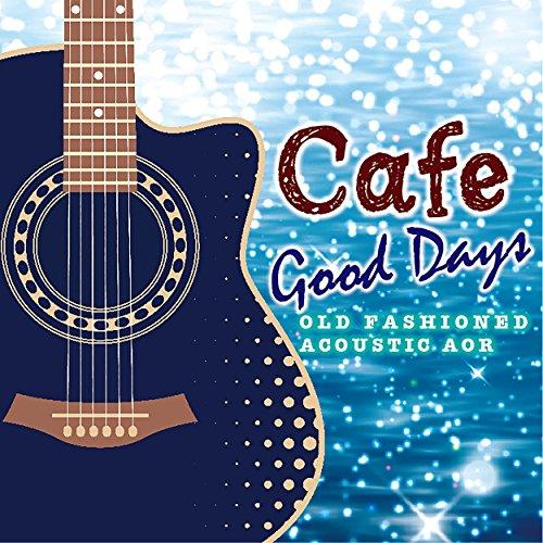 Cafeでゆっくり流れる音楽 懐かしいあの頃の歌