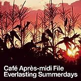 Cafe Apres-midi File-Everlasting Summerdays,Endless Summernights-
