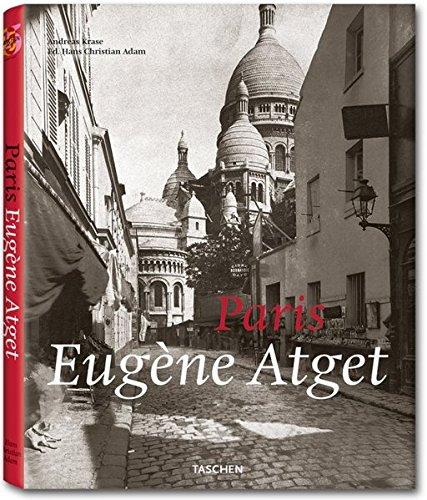 Paris: Eugene Atget: 1857-1927 (Taschen 25th Anniversary Edition)の詳細を見る