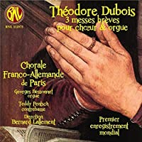 3 Short Masses for Choir & Organ by Dubois (2013-03-05)