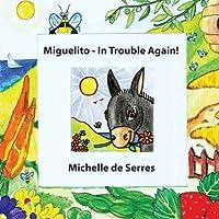 Miguelito: In Trouble Again (Campo Life)