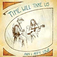 Time Will Take Us by Ann Lowe & Andy