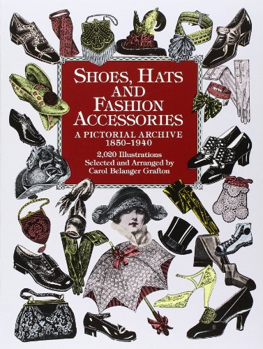 Shoes, Hats and Fashion Accessories: A Pictorial Archive, 1850-1940 (Dover Pictorial Archive)の詳細を見る