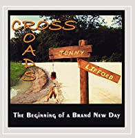 Cross Roads: the Beginning of a Brand New Day