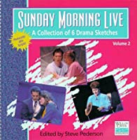 Sunday Morning Live: A Collection of Drama Sketches