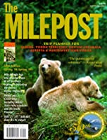 The Milepost: Trip Planner for Alaska, Yukon Territory, Britsh Columbia, Alberta & Northwest Territories Spring '98  to Spring '99