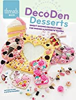 Decoden Desserts: Sweet Shoppe Decorations for Phones & Favorite Things (Threads Selects)