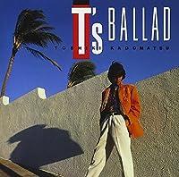 TS BALLAD by TOSHIKI KADOMATSU (1994-12-16)