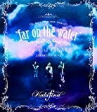 "Kalafina LIVE TOUR 2015~2016 ""far on the water""..."