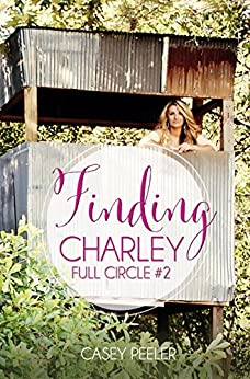 Finding Charley (Full Circle Book 2) by [Peeler, Casey]