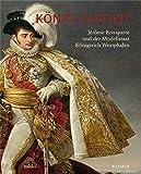 Koenig Lustik: Jérome Bonaparte und der Modellstaat Koenigreich Westphalen. Katalogbuch zur Ausstellung in Kassel, Museum Fridericianum Kassel . 19.03.2008-29.06.2008