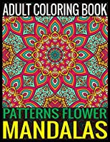 Adult Coloring Book Patterns Flower Mandalas: 150 Page with one side Patterns mandalas illustration Adult Coloring Book Patterns Mandala Images Stress Management Coloring ... book over PATTERNS brilliant designs to color
