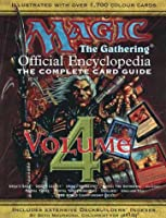 Magic, the Gathering Official Encyclopedia volume 4: The Complete Card Guide