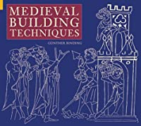 Medieval Building Techniques (Revealing History)