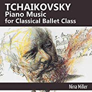 Tchaikovsky Piano Music for Classical Ballet Class