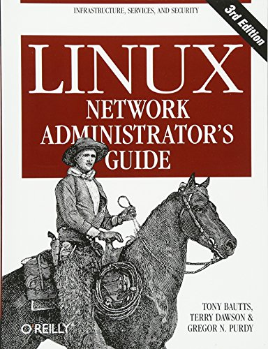 Linux Network Administrator's Guide: Infrastructure, Services, and Security