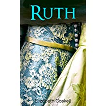 RUTH: Victorian Romance Classic, With Author's Biography